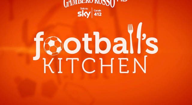 Gambero Rosso Channel Sky 412 presenta la seconda serie di Football's Kitchen